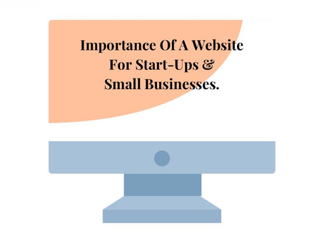 Importance of a Website for Start-Ups & Small Businesses.