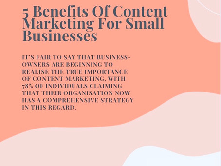 5 Benefits of Content Marketing for Small Businesses.