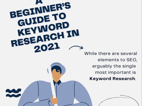 A Beginner's Guide to Keyword Research in 2021.