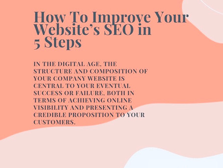 How To Improve Your Website's SEO In 5 Steps.