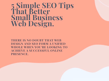 5 Simple SEO Tips That Better Small Business Web Design.