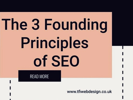 The 3 Founding Principles of SEO (Search Engine Optimisation)