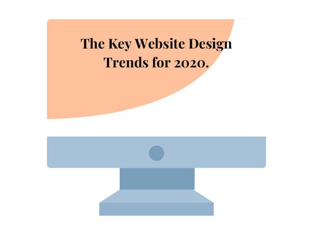 The Key Website Design Trends for 2020.