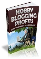 Hobby Blogging Profits: Turn Your Passion Into Profits