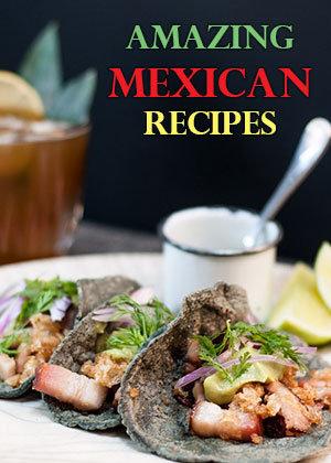 Amazing Mexican Recipes