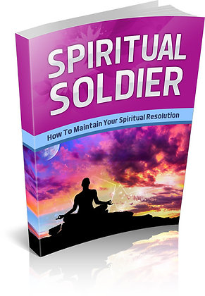 Spiritual Soldier - How To Maintain Your Spiritual Resolution
