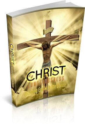 Christ Consciousness: Blending Ego With The Devine