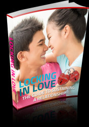 Locking In Love - The Guide To Sustaining A Relationship
