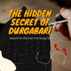 THE HIDDEN SECRET OF DURGABARI