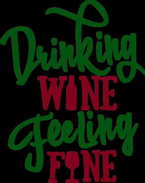 Drinking Wine Feeling Fine