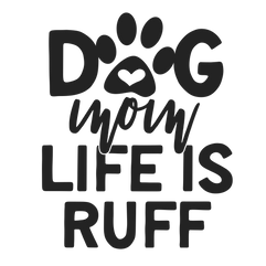 dog mom life is ruff.png