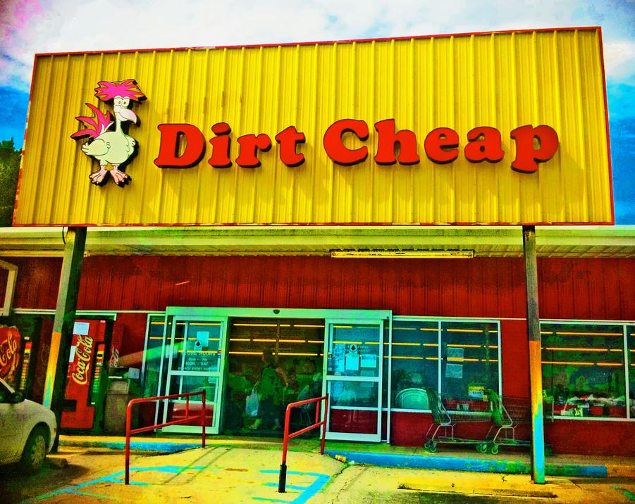 DIRT CHEAP. PHOTO BY XANADU XERO