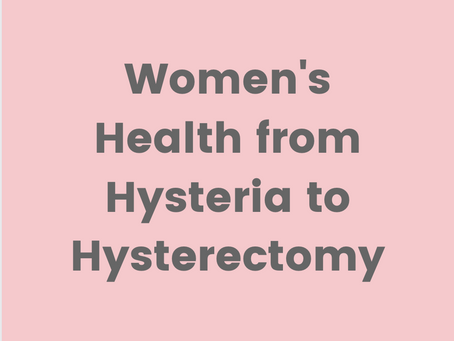 Women's Health from Hysteria to Hysterectomy