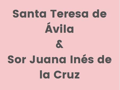 Saints and Sisters: Santa Teresa de Ávila and Sor Juana Inés de la Cruz
