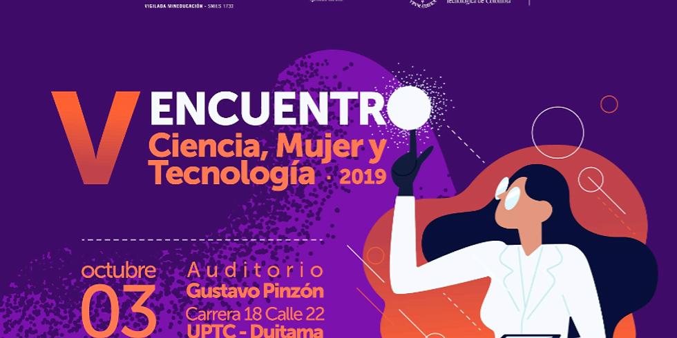 V ENCUENTRO CIENCIA, MUJER Y TECNOLOGÍA 2019