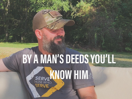 By A Man's Deeds You'll Know Him