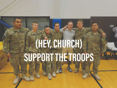 (Hey, Church) Support the Troops