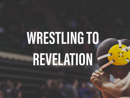 Wrestling to Revelation