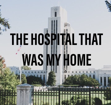 The Hospital That Was My Home