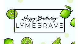 Happy Birthday, LymeBrave!
