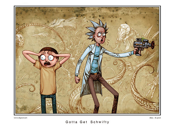 MP71 Gotta Get Schwifty Print