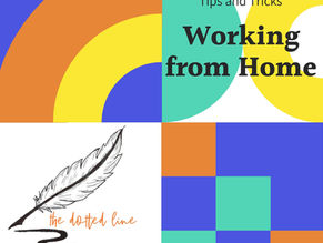 """Tips and Tricks whilst     """"Working from Home"""""""
