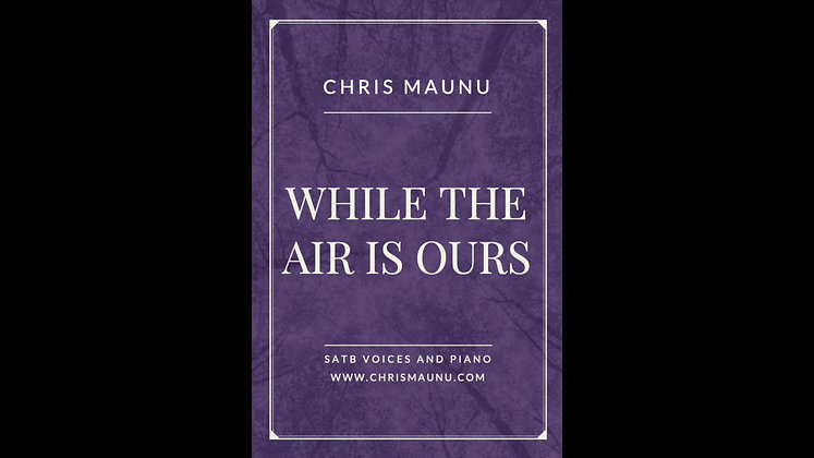 While the Air is Ours - SATB and piano