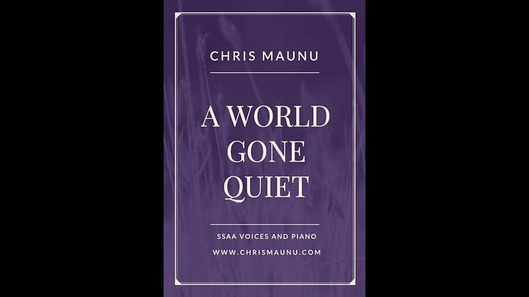 A World Gone Quiet - SSAA and Piano