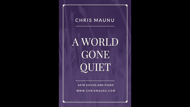 A World Gone Quiet - SATB and Piano