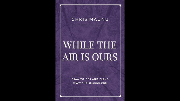 While the Air is Ours - SSAA and piano