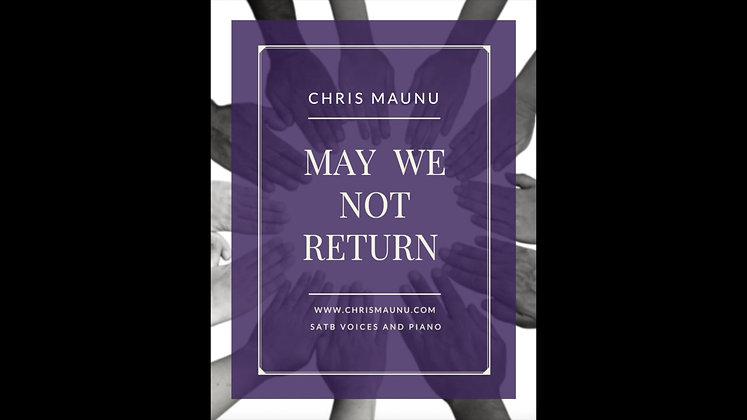 May We Not Return - SATB and Piano