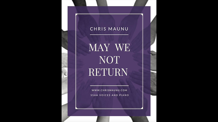 May We Not Return - SSAA and Piano