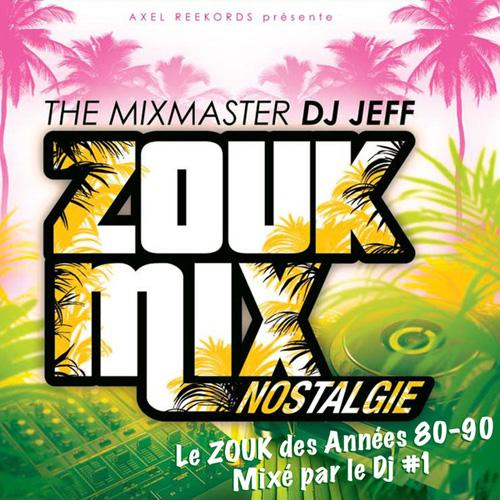 Zouk Mix DJ Jeff Zouk Retro