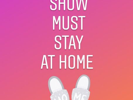 Show must stay at home...!
