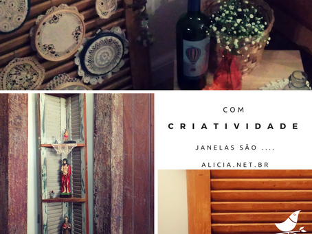 Com criatividade, janelas são ....