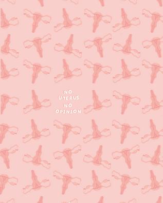 No uterus, No opinion