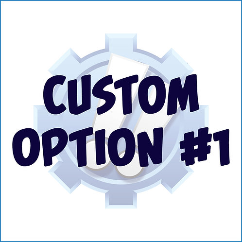 Custom Option #1