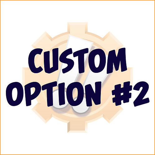 Custom Option #2