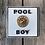 Thumbnail: Pool Boy Sign