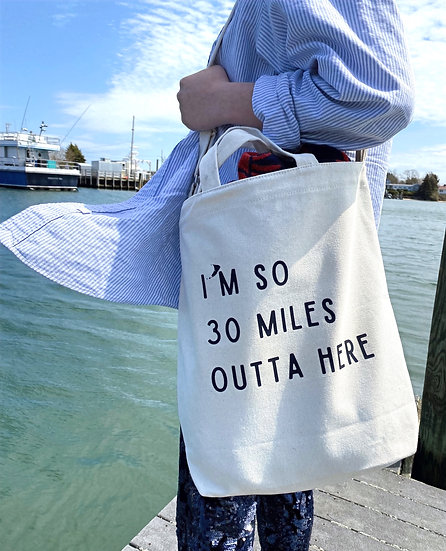 30 Miles Outta Here Tote