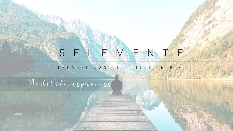 Der 5 Elemente Meditationsprozess