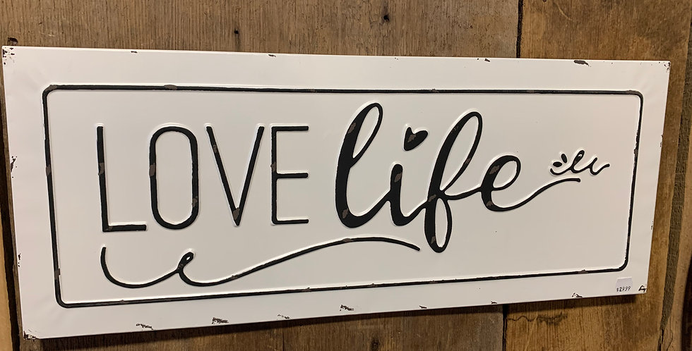 LOVE Life Metal Sign