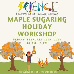 Maple Sugaring Holiday Workshop 2.19.202