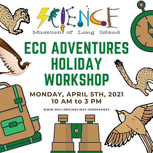 Eco Adventures Holiday Workshop 4.5.2021