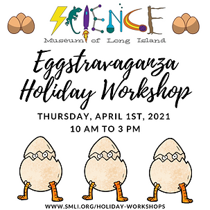 Eggstravaganza Holiday Workshop 4.1.2021