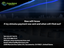 tax services sacramento | taxmax services | How will I know if my stimulus payment was sent and when will I find out?