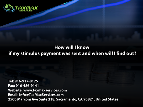 tax services sacramento | How will I know if my stimulus payment was sent and when will I find out?