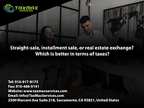 tax services sacramento | taxmax services | Straight-sale, installment sale, or real estate exchange?