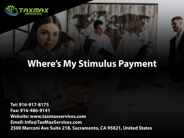 tax services sacramento | taxmax services | Where's My Stimulus Payment