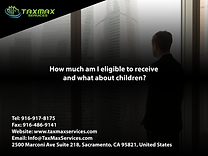 tax services sacramento | taxmax services | How much am I eligible to receive and what about children?